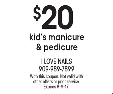 $20 kid's manicure & pedicure. With this coupon. Not valid with other offers or prior service. Expires 6-9-17.
