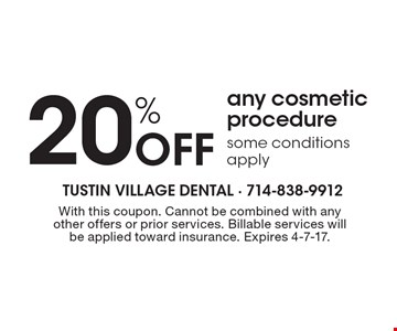 20% Off any cosmetic procedure some conditions apply. With this coupon. Cannot be combined with any other offers or prior services. Billable services will be applied toward insurance. Expires 4-7-17.