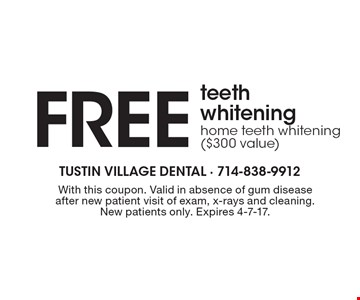 Free teeth whitening. Home teeth whitening ($300 value). With this coupon. Valid in absence of gum disease after new patient visit of exam, x-rays and cleaning. New patients only. Expires 4-7-17.