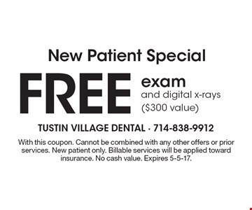 New Patient Special, Free exam and digital x-rays ($300 value). With this coupon. Cannot be combined with any other offers or prior services. New patient only. Billable services will be applied toward insurance. No cash value. Expires 5-5-17.