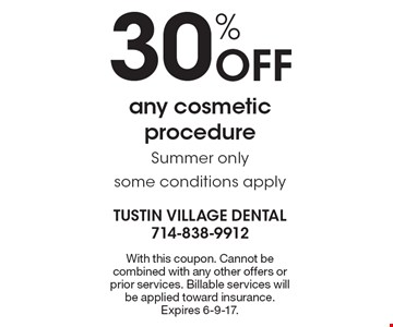 30% Off Any Cosmetic Procedure. Summer only. Some conditions apply. With this coupon. Cannot be combined with any other offers or prior services. Billable services will be applied toward insurance. Expires 6-9-17.