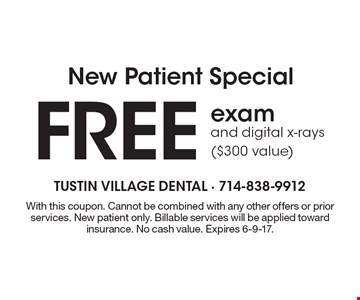 New Patient Special Free exam and digital x-rays ($300 value). With this coupon. Cannot be combined with any other offers or prior services. New patient only. Billable services will be applied toward insurance. No cash value. Expires 6-9-17.