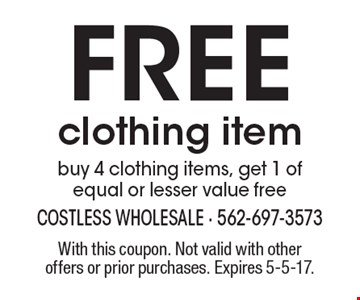 Free clothing item. Buy 4 clothing items, get 1 of equal or lesser value free. With this coupon. Not valid with other offers or prior purchases. Expires 5-5-17.