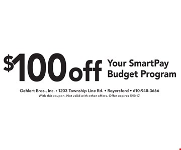 $100 off Your SmartPay Budget Program. With this coupon. Not valid with other offers. Offer expires 5/5/17.