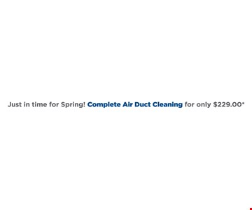 Complete Air Duct Cleaning $229