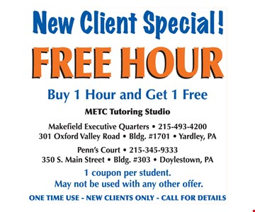 New client special. Free Hour. Buy 1 hour and get 1 free. 1 coupon per student. May not be used with any other offer.