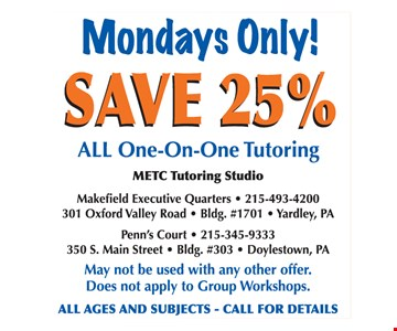 Mondays only! Save 25% on all one-on-one tutoring. May not be used with any other offer. Does not apply to group workshops.