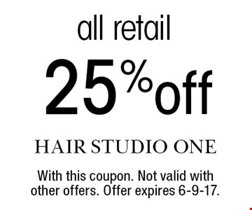 25% off all retail. With this coupon. Not valid with other offers. Offer expires 6-9-17.
