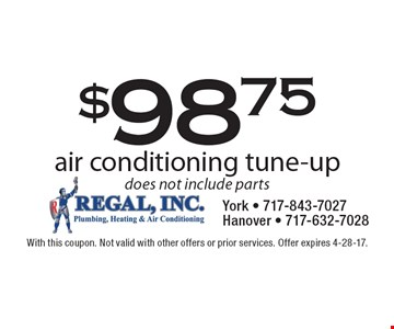 $98.75 air conditioning tune-up, does not include parts. With this coupon. Not valid with other offers or prior services. Offer expires 4-28-17.