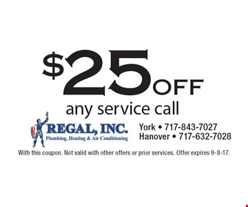 $25 off any service call. With this coupon. Not valid with other offers or prior services. Offer expires 9-8-17.