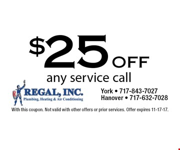 $25 off any service call. With this coupon. Not valid with other offers or prior services. Offer expires 11-17-17.