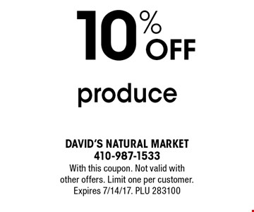 10% OFF produce. With this coupon. Not valid with other offers. Limit one per customer. Expires 7/14/17. PLU 283100