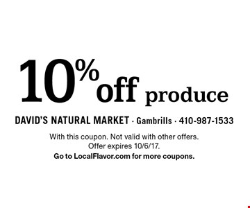 10% off produce. With this coupon. Not valid with other offers. Offer expires 10/6/17. Go to LocalFlavor.com for more coupons.