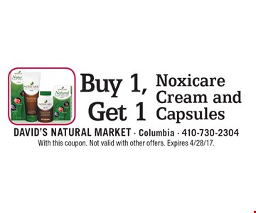 Buy 1, Get 1 Noxicare Cream and Capsules. With this coupon. Not valid with other offers. Expires 4/28/17.