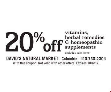 20% off vitamins, herbal remedies & homeopathic supplements excludes sale items. With this coupon. Not valid with other offers. Expires 10/6/17.
