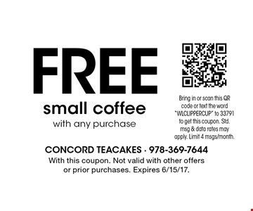 FREE small coffee with any purchase. With this coupon. Not valid with other offers or prior purchases. Expires 6/15/17.