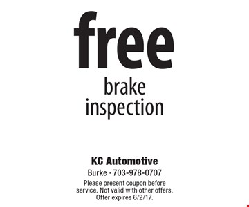Free brake inspection. Please present coupon before service. Not valid with other offers. Offer expires 6/2/17.