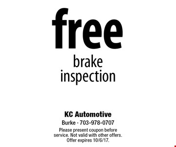 Free brake inspection. Please present coupon before service. Not valid with other offers. Offer expires 10/6/17.