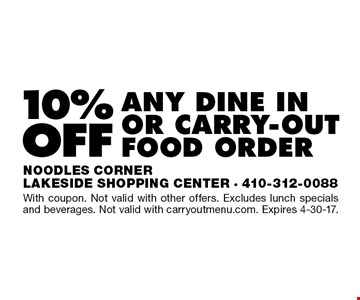 10% off any dine in or carry-out food order. With coupon. Not valid with other offers. Excludes lunch specials and beverages. Not valid with carryoutmenu.com. Expires 4-30-17.
