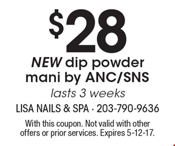 $28NEW dip powder mani by ANC/SNS lasts 3 weeks. With this coupon. Not valid with other offers or prior services. Expires 5-12-17.
