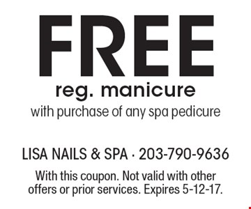 Free reg. manicure with purchase of any spa pedicure. With this coupon. Not valid with other offers or prior services. Expires 5-12-17.