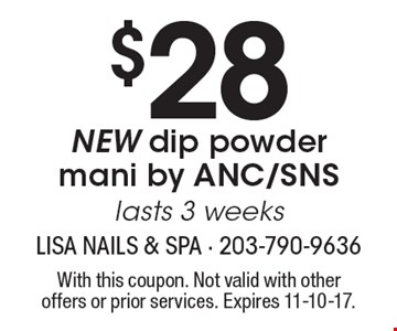 $28 NEW dip powder mani by ANC/SNS lasts 3 weeks. With this coupon. Not valid with other offers or prior services. Expires 11-10-17.