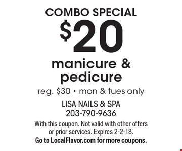 Combo Special $20 manicure & pedicure reg. $30 - mon & tues only. With this coupon. Not valid with other offers or prior services. Expires 2-2-18. Go to LocalFlavor.com for more coupons.