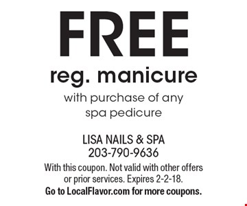 FREE reg. manicure with purchase of any spa pedicure. With this coupon. Not valid with other offers or prior services. Expires 2-2-18. Go to LocalFlavor.com for more coupons.