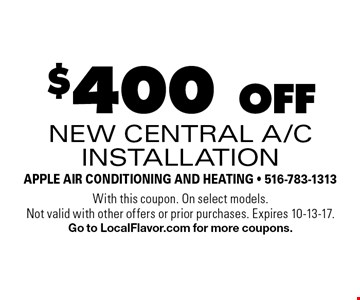 $400 off new central a/c installation. With this coupon. On select models. Not valid with other offers or prior purchases. Expires 10-13-17. Go to LocalFlavor.com for more coupons.
