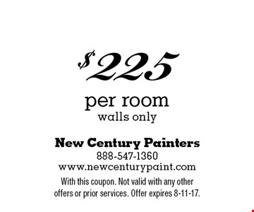 $225 per room walls only. With this coupon. Not valid with any other offers or prior services. Offer expires 8-11-17.