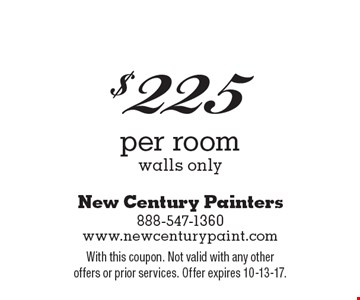 $225 per room walls only. With this coupon. Not valid with any other offers or prior services. Offer expires 10-13-17.