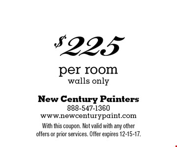 $225 per room walls only. With this coupon. Not valid with any other offers or prior services. Offer expires 12-15-17.