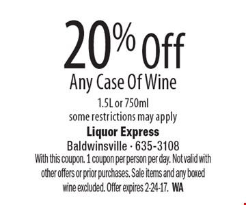20% Off Any Case Of Wine 1.5L or 750ml. Some restrictions may apply. With this coupon. 1 coupon per person per day. Not valid with other offers or prior purchases. Sale items and any boxed wine excluded. Offer expires 2-24-17.WA