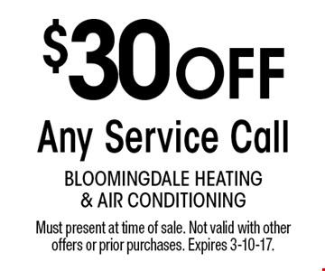 $30 OFF Any Service Call. Must present at time of sale. Not valid with other offers or prior purchases. Expires 3-10-17.