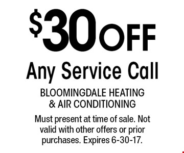 $30 OFF any service call. Must present at time of sale. Not valid with other offers or prior purchases. Expires 6-30-17.