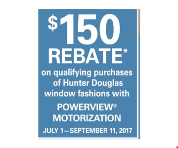 $150 rebate on qualifying purchases of hunter Douglas window fashions with powerview Moterization