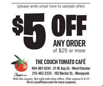 $5 off any order of $25 or more. With this coupon. Not valid with other offers. Offer expires 9-8-17. Go to LocalFlavor.com for more coupons.