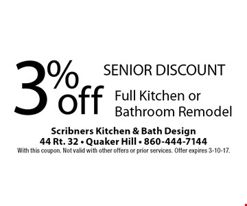 SENIOR DISCOUNT! 3% off Full Kitchen or Bathroom Remodel. With this coupon. Not valid with other offers or prior services. Offer expires 3-10-17.