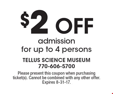 $2 OFF admission for up to 4 persons. Please present this coupon when purchasing ticket(s). Cannot be combined with any other offer. Expires 8-31-17.
