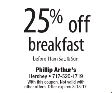 25% off breakfast. before 11am Sat. & Sun. With this coupon. Not valid with other offers. Offer expires 8-18-17.