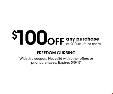 $100 OFF any purchaseof 200 sq. ft. or more. With this coupon. Not valid with other offers or prior purchases. Expires 5/5/17.