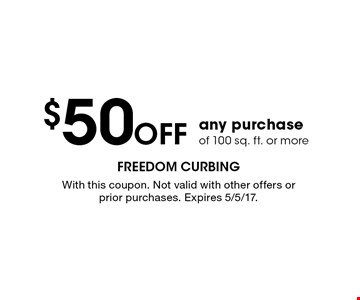 $50 OFF any purchaseof 100 sq. ft. or more. With this coupon. Not valid with other offers or prior purchases. Expires 5/5/17.