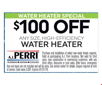 $100 off any size high-efficiency water heater.