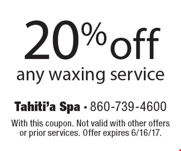 20% off any waxing service. With this coupon. Not valid with other offers or prior services. Offer expires 6/16/17.
