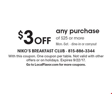 $3 off any purchase of $25 or more. Mon.-Sat. Dine-in or carryout. With this coupon. One coupon per table. Not valid with other offers or on holidays. Expires 9/22/17. Go to LocalFlavor.com for more coupons.