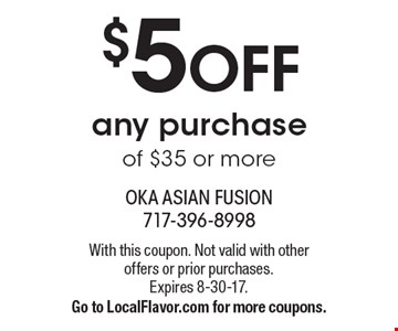 $5 OFF any purchase of $35 or more. With this coupon. Not valid with other offers or prior purchases. Expires 8-30-17. Go to LocalFlavor.com for more coupons.