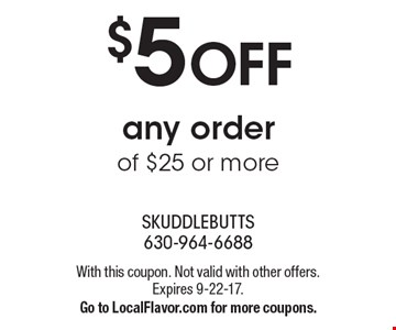$5 OFF any order of $25 or more. With this coupon. Not valid with other offers. Expires 9-22-17.Go to LocalFlavor.com for more coupons.