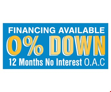 Financing available 0% down, no interest for 12 months