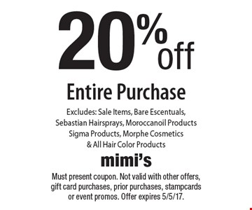 20% off entire purchase. Excludes: Sale Items, Bare Escentuals,  Sebastian Hairsprays, Moroccanoil Products Sigma Products, Morphe Cosmetics & All Hair Color Products. Must present coupon. Not valid with other offers, gift card purchases, prior purchases, stampcards or event promos. Offer expires 5/5/17.