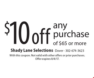 $10 off any purchase of $65 or more. With this coupon. Not valid with other offers or prior purchases. Offer expires 8/4/17.